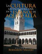La Cultura Latinoamericana En El Español De Aquí Y Allá
