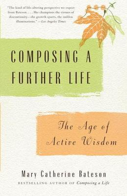 Composing a Further Life: The Age of Active Wisdom