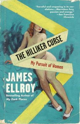 The Hilliker Curse: My Pursuit of Women
