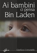 Ai bambini ci pensa Bin Laden