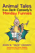 Animal Tales from Jack Cassady'S Monday Funnies
