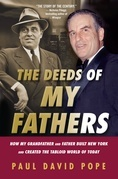 The Deeds Of My Fathers: How My Grandfather and Father Built New York and Created the Tabloid World of Today