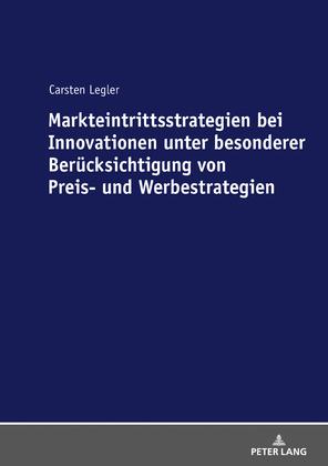 Markteintrittsstrategien bei Innovationen unter besonderer Beruecksichtigung von Preis- und Werbestrategien