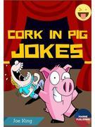 Cork In Pig Jokes