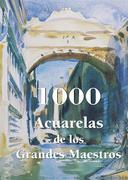 1000 Acuarelas de los Grandes Maestros