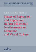 Spaces of Expression and Repression in Post-Millennial North-American Literature and Visual Culture