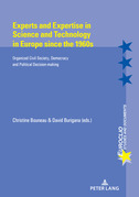 Experts and Expertise in Science and Technology in Europe since the 1960s