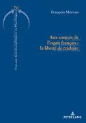 Aux sources de l'esprit français : la liberté de traduire