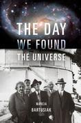 The Day We Found the Universe