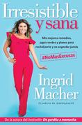 Irresistible y Sana (Ebook)