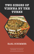 Two Sieges of Vienna by the Turks