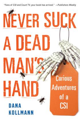 Never Suck A Dead Man's Hand: