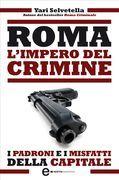Roma. L'impero del crimine