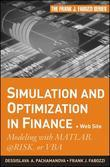 Simulation and Optimization in Finance: Modeling with MATLAB, @Risk, or VBA