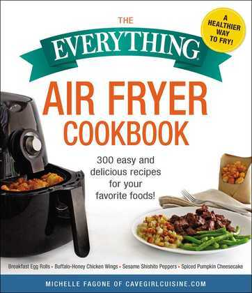 The Everything Air Fryer Cookbook