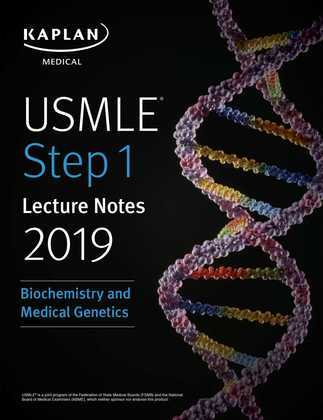 USMLE Step 1 Lecture Notes 2019: Biochemistry and Medical Genetics
