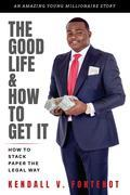 The Good Life & How To Get It