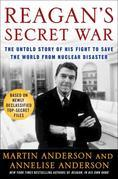 Reagan's Secret War: The Untold Story of His Fight to Save the World from Nuclear Disaster