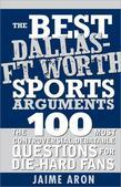 Best Dallas - Fort Worth Sports Arguments