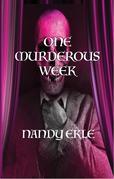 ONE MURDEROUS WEEK