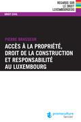 Accès à la propriété, droit de la construction et responsabilité au Luxembourg