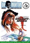 DR. MORTON - Grusel Krimi Bestseller 6