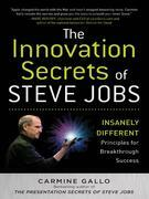 The Innovation Secrets of Steve Jobs : Insanely Different Principles for Breakthrough Success: Insanely Different Principles for Breakthrough Success