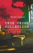 TRUE CRIME COLLECTION – The Greatest Imposters & Con Artists