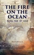The Fire on the Ocean: Naval War of 1812
