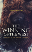 The Winning of the West: A History of the American Frontiers