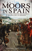 The Moors in Spain: History of the Conquest, 800 year Rule & The Final Fall of Granada