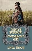 Today's Sorrow, Tomorrow's Joy