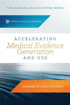 Accelerating Medical Evidence Generation and Use