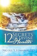 12 Secrets Of Divine Health