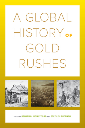 A Global History of Gold Rushes