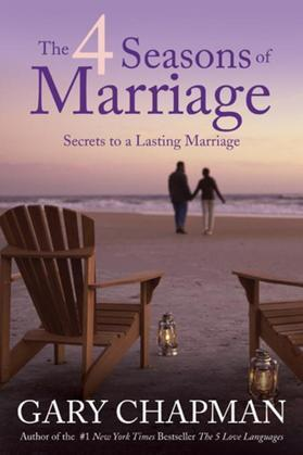 The 4 Seasons of Marriage: Secrets to a Lasting Marriage