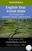 English Thai Polish Bible - The Gospels III - Matthew, Mark, Luke & John