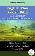 English Thai Danish Bible - The Gospels IV - Matthew, Mark, Luke & John