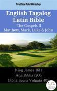 English Tagalog Latin Bible - The Gospels II - Matthew, Mark, Luke & John