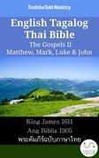 English Tagalog Thai Bible - The Gospels II - Matthew, Mark, Luke & John