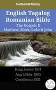English Tagalog Romanian Bible - The Gospels II - Matthew, Mark, Luke & John