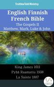 English Finnish French Bible - The Gospels II - Matthew, Mark, Luke & John