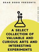 A Select Collection of Valuable and Curious Arts and Interesting Experiments