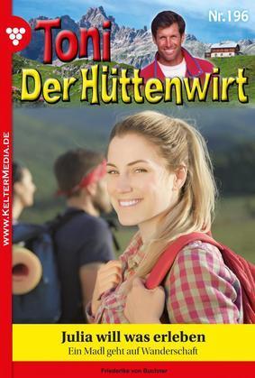 Toni der Hüttenwirt 196 - Heimatroman