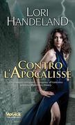 Lori Handeland - Contro l'apocalisse