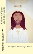 Visions of Jesus and the Saints: The Mystic Knowledge Series
