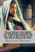 Teaching Stories of the Prophets in World Religions!
