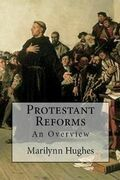 Protestant Reforms: An Overview