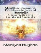Mystics Magazine: Buddhist Mystical Theology, A Conversation with Charaka and Acvagosha