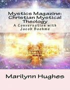 Mystics Magazine: Christian Mystical Theology, A Conversation with Jacob Boehme